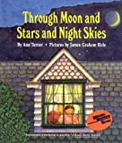 Through Moon and Stars and Night Skies (Charlotte Zolotow Books (Prebound)) (0780716485) by Turner, Ann Warren