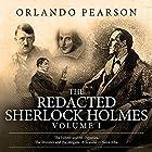 The Redacted Sherlock Holmes: Volume 1 Hörbuch von Orlando Pearson Gesprochen von: Steve White