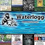Waterlogg Documentary Pack |  Blackstone Audio