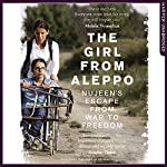 Nujeen: One Girl's Incredible Journey from War-Torn Syria in a Wheelchair | Nujeen Mustafa,Christina Lamb