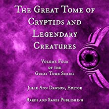 The Great Tome of Cryptids and Legendary Creatures: The Great Tome Series, Book 4 | Livre audio Auteur(s) : Derek Muk, Taylor Harbin, Mark Charke, James Dorr, Sarina Dorie, Vonnie Winslow Crist Narrateur(s) : CB Droege