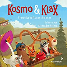 Kosmo & Klax. Freundschaftsgeschichten Hörbuch von Alexandra Helmig Gesprochen von: Alexandra Helmig