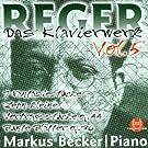Max Reger: Das Klavierwerk - Vol. 5