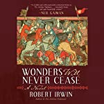 Wonders Will Never Cease: A Novel | Robert Irwin