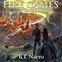Fire Games: Pyforial Mage Trilogy, Book 1 Audiobook by B.T. Narro Narrated by Bailey Math