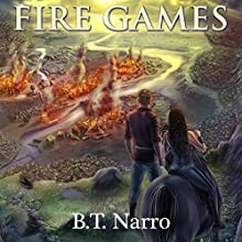 Fire Games: Pyforial Mage Trilogy, Book 1 (       UNABRIDGED) by B.T. Narro Narrated by Bailey Math