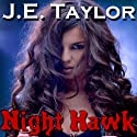 Night Hawk (       UNABRIDGED) by J.E. Taylor Narrated by Jane Boyer