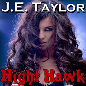 Night Hawk | [J.E. Taylor]