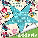 Der Sommer der Sternschnuppen Hörbuch von Mary Simses Gesprochen von: Elena Wilms