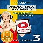 Aprender Sueco - Fácil de Leer - Fácil de Escuchar - Texto Paralelo: Curso en Audio, No.3 [Learn Swedish - Easy Reader - Easy Audio - Parallel Text: Audio Course No. 3]: Lectura Fácil en Sueco    Polyglot Planet