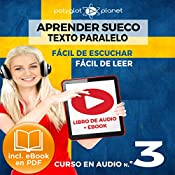 Aprender Sueco - Fácil de Leer - Fácil de Escuchar - Texto Paralelo: Curso en Audio, No.3 [Learn Swedish - Easy Reader - Easy Audio - Parallel Text: Audio Course No. 3]: Lectura Fácil en Sueco |  Polyglot Planet