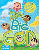 Big Big God: 13 Amazing Lessons Where Preschoolers Experience God [With CD]