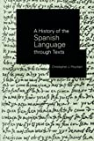 img - for A History of the Spanish Language through Texts by Christopher Pountain (2013-10-16) book / textbook / text book