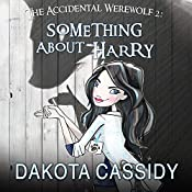 The Accidental Werewolf 2: Something About Harry: Accidentally Paranormal, Book 8 | Dakota Cassidy