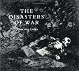 The Disasters of War (Dover Fine Art, History of Art) (0486218724) by Goya, Francisco