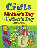 All New Crafts for Mother s and Father s Day (All New Holiday Crafts for Kids)