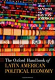 img - for The Oxford Handbook of Latin American Political Economy (Oxford Handbooks) book / textbook / text book