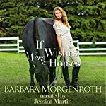 If Wishes Were Horses | Barbara Morgenroth