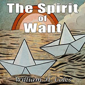 The Spirit of Want | [William H. Coles]