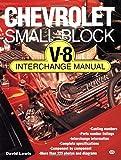 Chevrolet Small Block V-8 Interchange Manual (Motorbooks Workshop) (0879383577) by Lewis, David