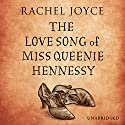 The Love Song of Miss Queenie Hennessy Audiobook by Rachel Joyce Narrated by Celia Imrie