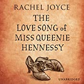 The Love Song of Miss Queenie Hennessy | Rachel Joyce