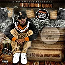 Rich Homie Quan - I Go in on Every Song
