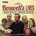 Boswell's Lives: BBC Radio 4 Comedy Drama Radio/TV von Jon Carter Gesprochen von: Miles Jupp, Henry Goodman, Arabella Weir, Harry Enfield, Alistair McGowan