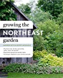 img - for Growing the Northeast Garden by Keys, Andrew, Michaels, Kerry (2015) Hardcover book / textbook / text book