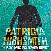 The Boy Who Followed Ripley: A Virago Modern Classic | Patricia Highsmith