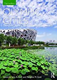 Olympic Cities: City Agendas, Planning, and the Worlds Games, 1896 - 2020 (Planning, History and Environment Series)