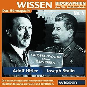Adolf Hitler und Joseph Stalin: Größenwahn ohne Gewissen Hörbuch