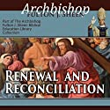 Renewal and Reconciliation (       UNABRIDGED) by Fulton J Sheen Narrated by Fulton J. Sheen