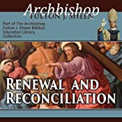 Renewal and Reconciliation | [Archbishop Fulton J Sheen]