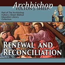 Renewal and Reconciliation Audiobook by Fulton J Sheen Narrated by Fulton J. Sheen