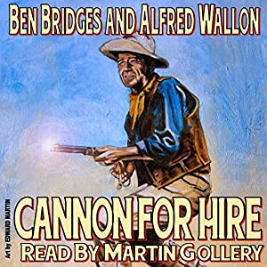 Cannon for Hire: Tom Cannon | [Ben Bridges, Alfred Wallon]