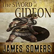 The Sword of Gideon: The Realm Shift Trilogy, Book 3 | James Somers