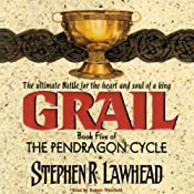 Grail: The Pendragon Cycle, Book 5 | [Stephen R. Lawhead]