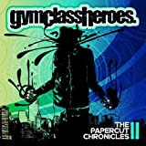 The Papercut Chronicles II Gym Class Heroes