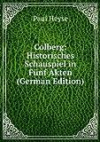 Colberg: Historisches Schauspiel in Fünf Akten (German Edition)