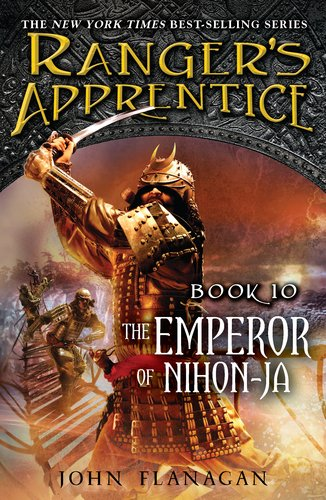 The Emperor of Nihon-Ja (Ranger's Apprentice Book 10), John Flanagan