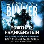Brother, Frankenstein | Michael Bunker