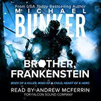 Brother, Frankenstein (       UNABRIDGED) by Michael Bunker Narrated by Andrew McFerrin