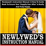 """Newlywed's Instruction Manual: A How to Guide Book to Ensure Your """"Happily Ever After"""" Is Really and Truly Happy: Weddings by Sam Siv 15 ~ Sam Siv"""