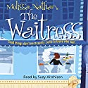 The Waitress Audiobook by Melissa Nathan Narrated by Suzy Aitchison