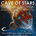 Cave of Stars Audiobook by George Zebrowski Narrated by Joe Barrett