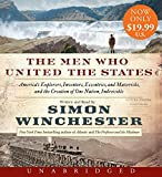 The Men Who United the States Low Price CD: America's Explorers, Inventors, Eccentrics and Mavericks, and the Creation of One Nation, Indivisible