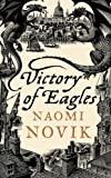 Naomi Novik Victory of Eagles (Temeraire 5)