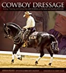 Cowboy Dressage: The Why's and How's...