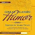Great Classic Humor: Edited by Mark Twain Audiobook by Mark Twain, Rich Nocholas Narrated by Marsh McCandless, Marni Webb, Richard Russ